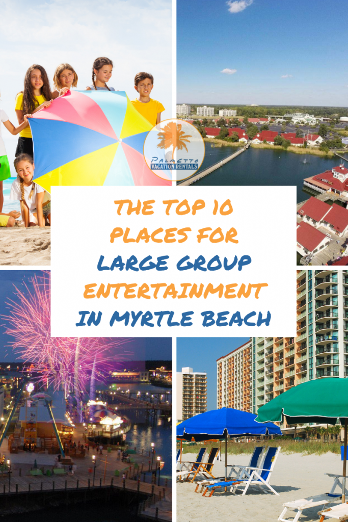 Top 10 Places for Large Group Entertainment in Myrtle Beach